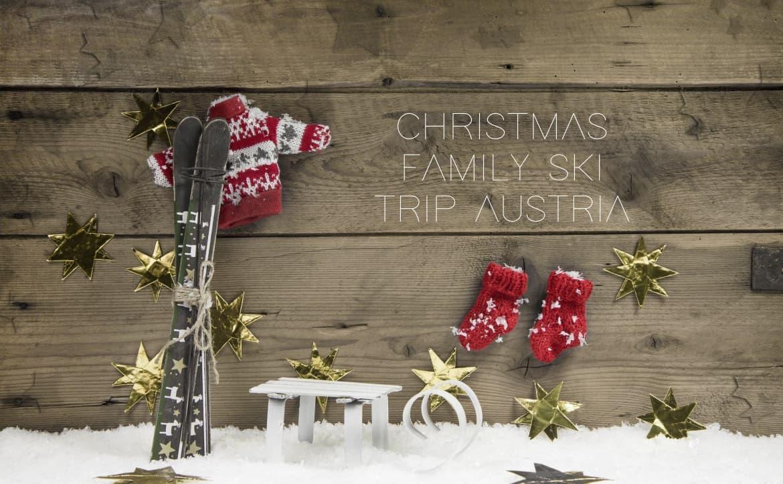 CHRISTMAS FAMILY SKI TRIP AUSTRIA SIEGI TOURS HOLIDAYS